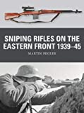 Sniping Rifles on the Eastern Front 1939-45 (Weapon Book 67)